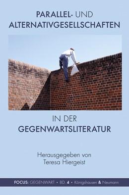 Abbildung von Hiergeist | Parallel- und Alternativgesellschaften in den Gegenwartsliteraturen | 2017
