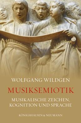 Abbildung von Wildgen | Musiksemiotik | 2018 | Musikalische Zeichen, Kognitio...