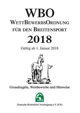 Abbildung von Deutsche Reiterliche Vereinigung E. V. (Fn) | Wettbewerbsordnung für den Breitensport 2018 (WBO) | 2017 | Grundregeln, Tipps und Hinweis...