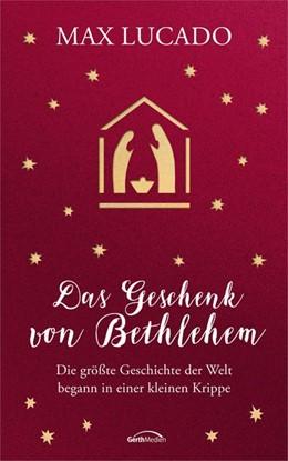 Abbildung von Lucado   Das Geschenk von Bethlehem   1. Auflage   2017   beck-shop.de