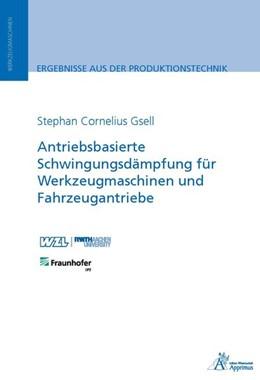 Abbildung von Gsell | Antriebsbasierte Schwingungsdämpfung für Werkzeugmaschinen und Fahrzeugantriebe | 1. Auflage | 2017 | beck-shop.de