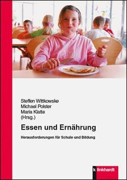 Abbildung von Wittkowske / Polster / Klatte | Essen und Ernährung | 2017 | Herausforderungen für Schule u...