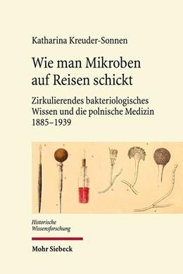 Abbildung von Kreuder-Sonnen | Wie man Mikroben auf Reisen schickt | 1. Auflage | 2018 | beck-shop.de