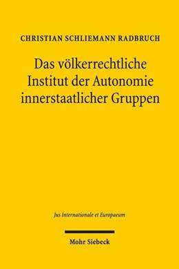 Abbildung von Schliemann Radbruch | Das völkerrechtliche Institut der Autonomie innerstaatlicher Gruppen | 1. Auflage | 2017