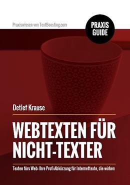 Abbildung von Krause | Webtexten für Nicht-Texter | 2017 | Texten fürs Web: Ihre Profi-Ab...