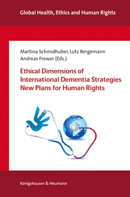 Abbildung von Schmidhuber / Bergemann / Frewer | Ethical Dimensions of International Dementia Plans New Strategies for Human Rights | 2017