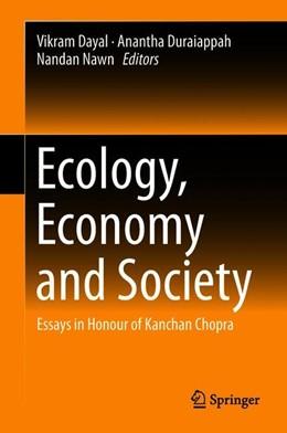 Abbildung von Dayal / Duraiappah | Ecology, Economy and Society | 1. Auflage | 2018 | beck-shop.de