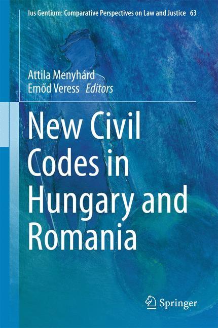 Abbildung von Menyhárd / Veress   New Civil Codes in Hungary and Romania   1st ed. 2017   2017