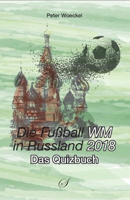 Abbildung von Gußmann   Die Fußball WM 2018 in Russland   1. Auflage   2018   beck-shop.de