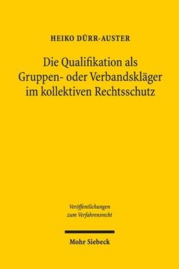 Abbildung von Dürr-Auster | Die Qualifikation als Gruppen- oder Verbandskläger im kollektiven Rechtsschutz | 1. Auflage | 2017 | beck-shop.de
