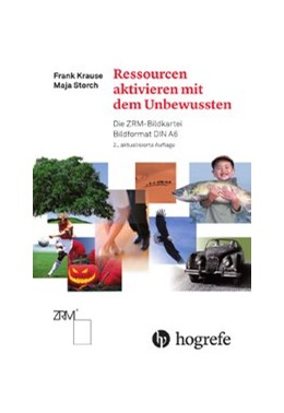 Abbildung von Krause / Storch | Ressourcen aktivieren mit dem Unbewussten | 2., aktual. Aufl | 2017 | Die ZRM-Bildkartei Bildformat ...