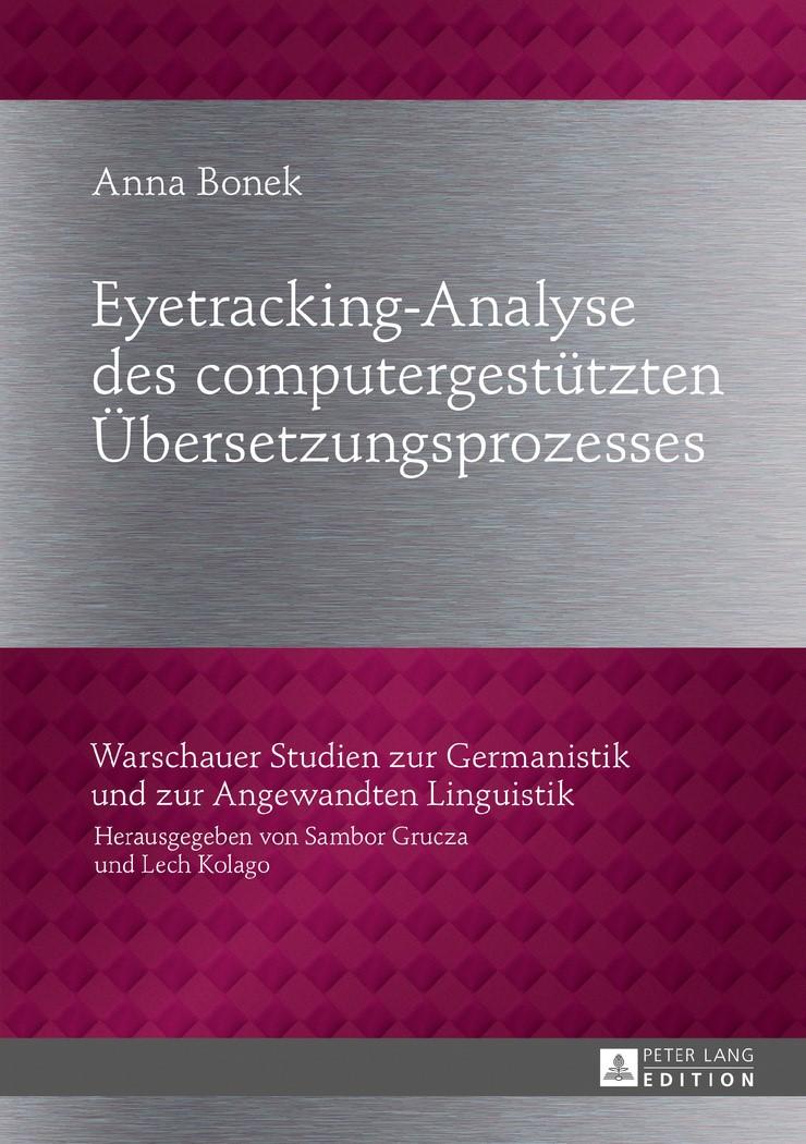 Abbildung von Bonek | Eyetracking-Analyse des computergestützten Übersetzungsprozesses | 2017