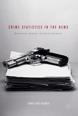 Abbildung von Lugo-Ocando   Crime Statistics in the News   1. Auflage   2017   beck-shop.de