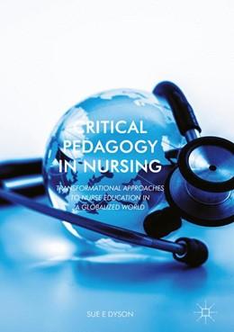 Abbildung von Dyson | Critical Pedagogy in Nursing | 1. Auflage | 2017 | beck-shop.de
