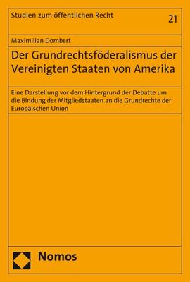 Abbildung von Dombert | Der Grundrechtsföderalismus der Vereinigten Staaten von Amerika | 1. Auflage | 2017