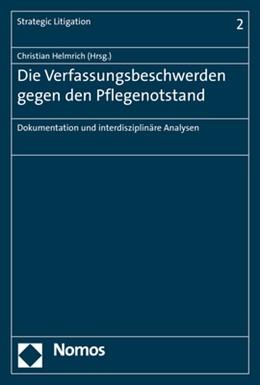 Abbildung von Helmrich | Die Verfassungsbeschwerden gegen den Pflegenotstand | 1. Auflage | 2017 | beck-shop.de