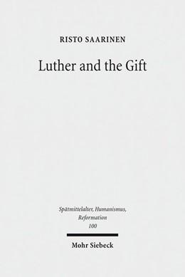 Abbildung von Saarinen | Luther and the Gift | 1. Auflage | 2017 | beck-shop.de