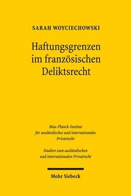 Abbildung von Woyciechowski   Haftungsgrenzen im französischen Deliktsrecht   1. Auflage   2017   Zur Reichweite der deliktische...