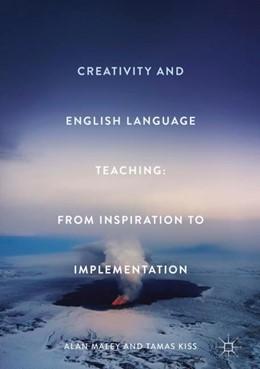 Abbildung von Maley / Kiss | Creativity and English Language Teaching | 1. Auflage | 2017 | beck-shop.de