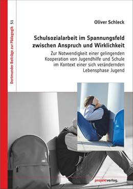 Abbildung von Schleck | Schulsozialarbeit im Spannungsfeld zwischen Anspruch und Wirklichkeit | 2017 | Zur Notwendigkeit einer geling...