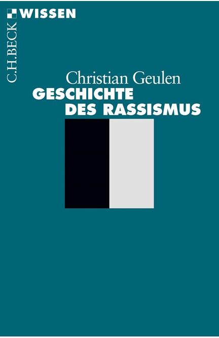 Cover: Christian Geulen, Geschichte des Rassismus