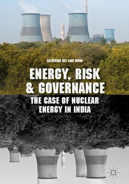 Abbildung von Wong | Energy, Risk and Governance | 1st ed. 2018 | 2018 | The Case of Nuclear Energy in ...