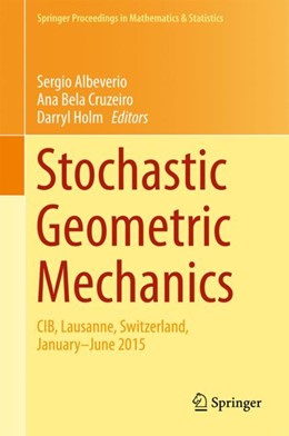 Abbildung von Albeverio / Cruzeiro / Holm | Stochastic Geometric Mechanics | 1st ed. 2017 | 2017 | CIB, Lausanne, Switzerland, Ja... | 202