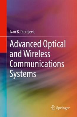 Abbildung von Djordjevic | Advanced Optical and Wireless Communications Systems | 1st ed. 2018 | 2018
