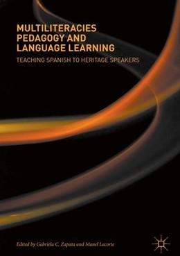 Abbildung von Zapata / Lacorte | Multiliteracies Pedagogy and Language Learning | 1st ed. 2018 | 2017 | Teaching Spanish to Heritage S...