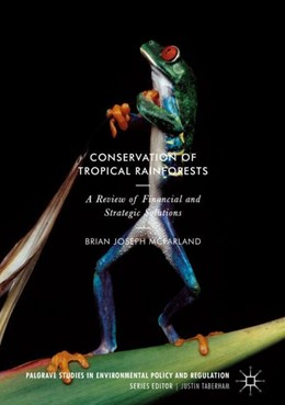 Abbildung von McFarland   Conservation of Tropical Rainforests   1st ed. 2018   2017   A Review of Financial and Stra...