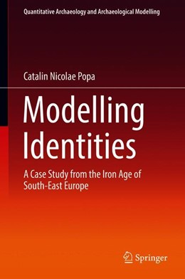 Abbildung von Popa | Modelling Identities | 1st ed. 2018 | 2018 | A Case Study from the Iron Age...
