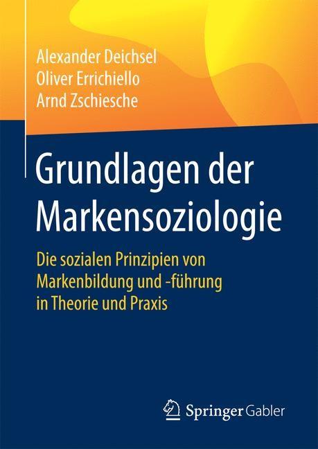 Grundlagen der Markensoziologie | Deichsel / Errichiello / Zschiesche, 2017 | Buch (Cover)