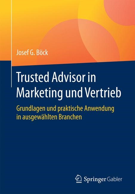 Trusted Advisor in Marketing und Vertrieb | Böck, 2017 | Buch (Cover)