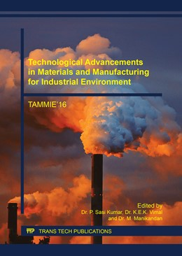 Abbildung von Sasi Kumar / Vimal / Manikandan | Technological Advancements in Materials and Manufacturing for Industrial Environment | 2017 | TAMMIE'16 | Volume 867
