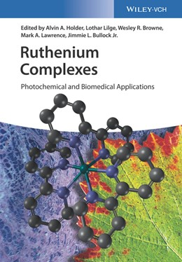 Abbildung von Holder / Lilge / Browne / Lawrence / Bullock Jr. | Ruthenium Complexes | 2018 | Photochemical and Biomedical A...
