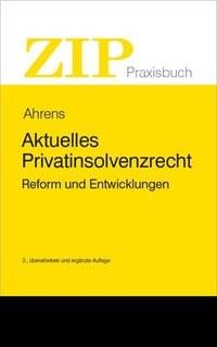 Abbildung von Ahrens | Aktuelles Privatinsolvenzrecht | 3., neu bearbeitete Auflage | 2019