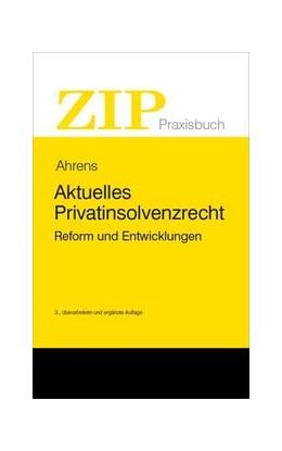 Abbildung von Ahrens | Aktuelles Privatinsolvenzrecht | 3. Auflage | 2019 | 4 | beck-shop.de