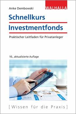 Abbildung von Dembowski | Schnellkurs Investmentfonds | 10. Auflage | 2021 | beck-shop.de