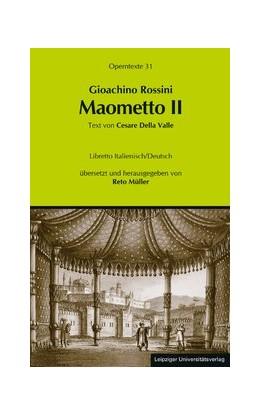 Abbildung von Müller | Gioachino Rossini: Maometto II (Mehmed II.) | 2017 | (Operntexte der Deutschen Ross... | 31