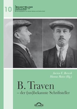 Abbildung von Borszik / Mateo | B. Traven – der (un)bekannte Schriftsteller | Erstauflage | 2017 | 10
