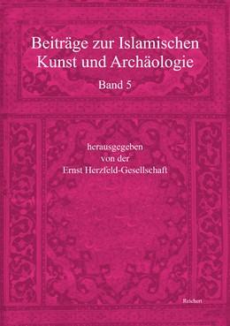 Abbildung von / Ritter / Sturkenboom / Valdéz Fernandéz   Beiträge zur Islamischen Kunst und Archäologie   2017   Jahrbuch der Ernst Herzfeld-Ge...   5