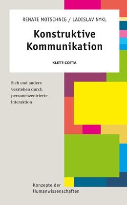 Abbildung von Motschnig / Nykl | Konstruktive Kommunikation | 2009 | Sich und andere verstehen durc...