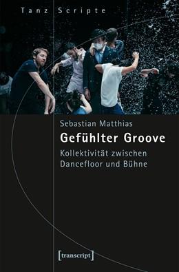 Abbildung von Matthias | Gefühlter Groove | 2018 | Kollektivität zwischen Dancefl...
