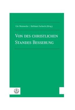 Abbildung von Mennecke / Zschoch | Von des christlichen Standes Besserung - 500 Jahre Reformation | 2017