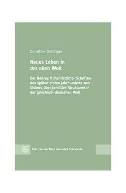 Abbildung von Dettinger   Neues Leben in der alten Welt   1. Auflage   2017   beck-shop.de