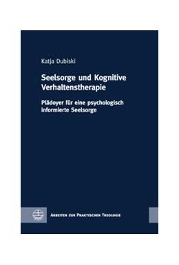 Abbildung von Dubiski | Seelsorge und Kognitive Verhaltenstherapie | 1. Auflage | 2017 | beck-shop.de