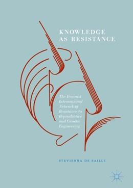 Abbildung von de Saille   Knowledge as Resistance   1. Auflage   2017   beck-shop.de