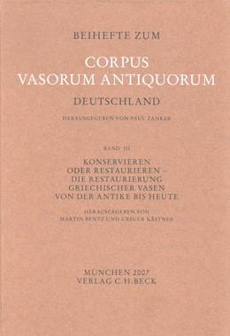 Abbildung von Bentz, Martin / Kästner, Ursula | Konservieren oder Restaurieren | 1. Auflage | 2007 | Band 3 | beck-shop.de
