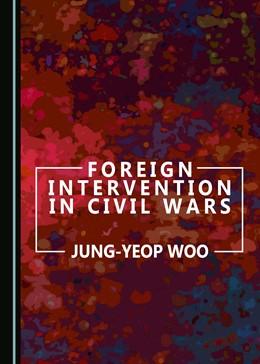 Abbildung von Woo | Foreign Intervention in Civil Wars | 2017