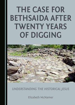 Abbildung von McNamer | The Case for Bethsaida after Twenty Years of Digging | 2017 | Understanding the Historical J...